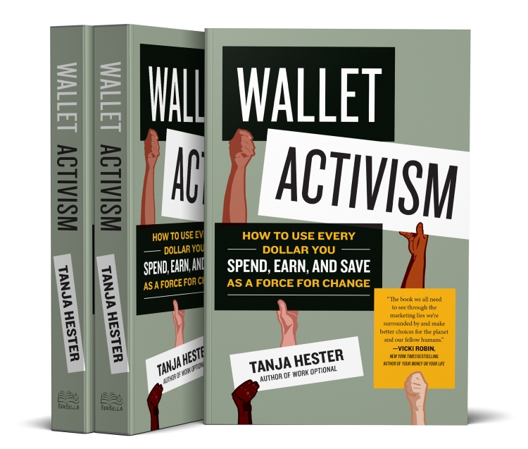 Cover of Wallet Activism: How to Use Every Dollar You Spend, Earn, and Save as a Force for Change by Tanja Hester
